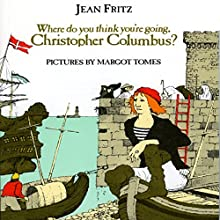 Where Do You Think You're Going, Christopher Columbus? (       UNABRIDGED) by Jean Fritz