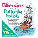 img - for Billionaires and Butterfly Ballots, A 20-Year Palm Beach Cartoonspective book / textbook / text book
