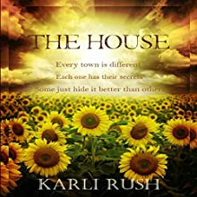 The House (       UNABRIDGED) by Karli Rush Narrated by Hollie Jackson