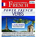 Power French Verbs I (English and French Edition) Audiobook by Mark Frobose Narrated by Mark Frobose