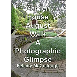 Garden House August Walk A Photographic Glimpse
