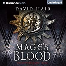 Mage's Blood: The Moontide Quartet, Book 1 (       UNABRIDGED) by David Hair Narrated by Nick Podehl