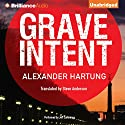 Grave Intent: Jan Tommen Investigation, Book 2 Audiobook by Alexander Hartung, Steve Anderson - translator Narrated by Jeff Cummings
