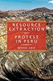 Resource Extraction and Protest in Peru (Pitt Latin American Series)