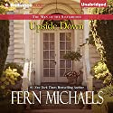 Upside Down: The Men of the Sisterhood, Book 1 Audiobook by Fern Michaels Narrated by Laural Merlington