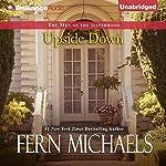 Upside Down: The Men of the Sisterhood, Book 1 | Fern Michaels