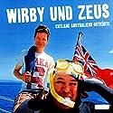 Wirby und Zeus: Entlang Australiens Ostküste Hörbuch von Michael Wirbitzky, Sascha Zeus Gesprochen von: Michael Wirbitzky, Sascha Zeus, Stephanie Haiber
