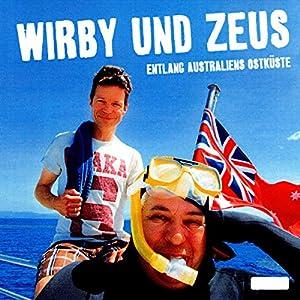 Wirby und Zeus: Entlang Australiens Ostküste Hörbuch