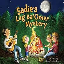 Sadie's Lag Ba'Omer Mystery Audiobook by Jamie Korngold Narrated by  Book Buddy Digital Media