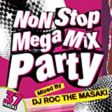 NON STOP MEGA MIX PARTY Mixed by DJ ROC THE MASAKI