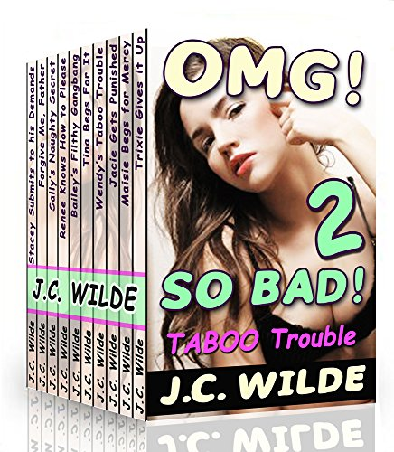 J.C. Wilde - OMG! So Bad 2!: Ultimate Collection of Taboo Trouble