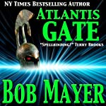 Atlantis Gate (       UNABRIDGED) by Bob Mayer, Robert Doherty Narrated by Jeffrey Kafer