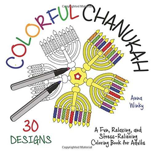 Colorful Chanukah: A Fun, Relaxing, and Stress-Relieving Coloring Book for Adults (Coloful Coloring Books)