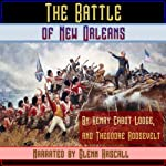The Battle of New Orleans | Henry Cabot Lodge,Theodore Roosevelt