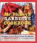 Mr. Dickey's Barbecue Cookbook: Recip...