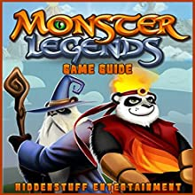 Monster Legends Game Guide (       UNABRIDGED) by HiddenStuff Entertainment Narrated by Steve Ryan