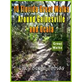 10 Florida Great Walks Around Gainesville and Ocala