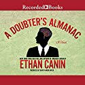 A Doubter's Almanac: A Novel Audiobook by Ethan Canin Narrated by David Aaron Baker