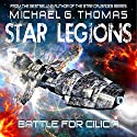Battle for Cilicia: Star Legions Book 1 (       UNABRIDGED) by Michael G. Thomas Narrated by Ian Gordon