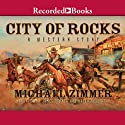 City of Rocks Audiobook by Michael Zimmer Narrated by James Jenner, Brian Hutchison