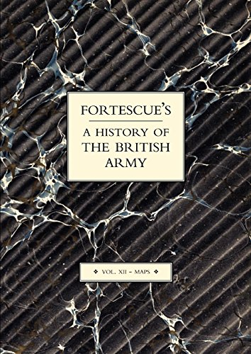 Fortescue's History of the British Army: Maps: Vol VII