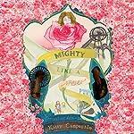 Mighty Like a Rose: The Thornethorpe Saga, Volume 1 | Kitty Campanile