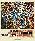 img - for Nash/Nevinson/Spencer/Gertler/Carrington/Bomberg: A Crisis of Brilliance, 1908 - 1923 book / textbook / text book