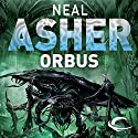 Orbus: The Spatterjay Series: Book 3 Audiobook by Neal Asher Narrated by William Gaminara