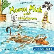 Mama Muh geht schwimmen und andere Geschichten | Jujja Wieslander