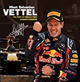 Meet Sebastian Vettel: The Story of Formula Ones Youngest Champion