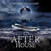 The After House   [Michael Phillip Cash]