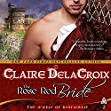 The Rose Red Bride: The Jewels of Kinfairlie, Book 2 (       UNABRIDGED) by Claire Delacroix, Deborah Cooke Narrated by Saskia Maarleveld