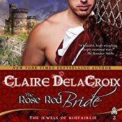 The Rose Red Bride: The Jewels of Kinfairlie, Book 2 | [Claire Delacroix, Deborah Cooke]