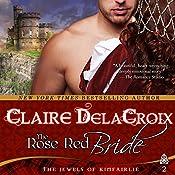 The Rose Red Bride: The Jewels of Kinfairlie, Book 2 | [Claire Delacroix, Deborah Cooke]
