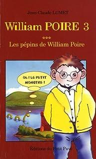 William Poire : [03] : Les pépins de William Poire