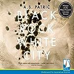 Black Rock White City | A. S. Patric