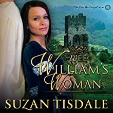 Wee William's Woman: Clan MacDougall. Book 3 (       UNABRIDGED) by Suzan Tisdale Narrated by Brad Wills