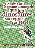 """Afficher """"Comment l'homme a compris que les dinosaures ont régné sur Terre"""""""