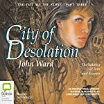 City of Desolation: The Fate of the Stone #3 | John Ward
