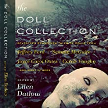 The Doll Collection (       UNABRIDGED) by Ellen Datlow - editor Narrated by Bernadette Dunne