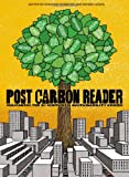 The Post Carbon Reader: Managing the 21st Centurys Sustainability Crises