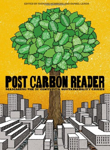 The Post Carbon Reader: Managing the 21st Century's...
