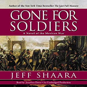 Gone for Soldiers | [Jeff Shaara]