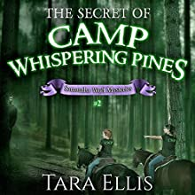 The Secret of Camp Whispering Pines: Samantha Wolf Mysteries #2 (       UNABRIDGED) by Tara Ellis Narrated by Tara Ellis