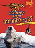 ..Sabes algo sobre mam¡feros?/ Do You Know about Mammals? (Libros Rayo - Conoce Los Grupos De Animales /Lightning Bolt Books T - Meet the Animal ... Grupos De Animales / Meet the Animal Groups)