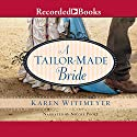 A Tailor-Made Bride Audiobook by Karen Witemeyer Narrated by Nicole Poole