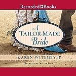 A Tailor-Made Bride | Karen Witemeyer