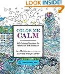 Color Me Calm: 100 Coloring Templates...