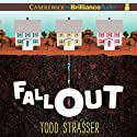 Fallout (       UNABRIDGED) by Todd Strasser Narrated by Jeff Cummings