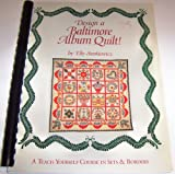 Design a Baltimore Album Quilt!: A Teach-Yourself Course in Sets and Borders (0914881574) by Sienkiewicz, Elly